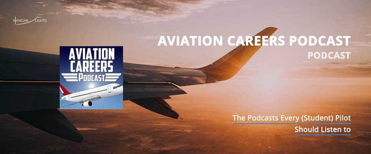 Best aviation podcasts: Aviation careers podcast