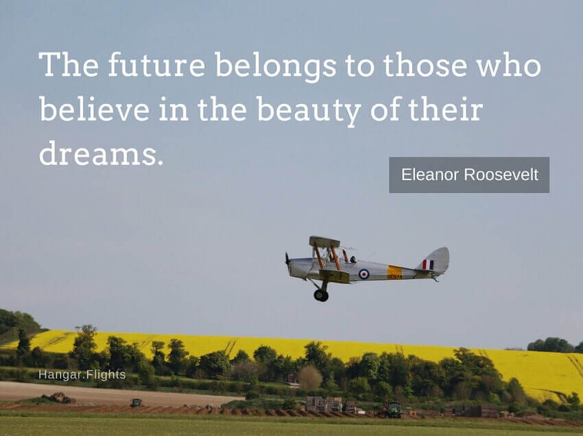 Eleanor Roosevelt aviation quote - The future belongs to those who believe in the beauty of their dreams